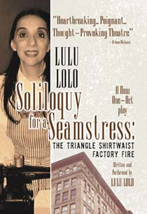 SOLILOQUY FOR A SEAMSTRESS: THE TRIANGLE SHIRTWAIST FACTORY FIRE